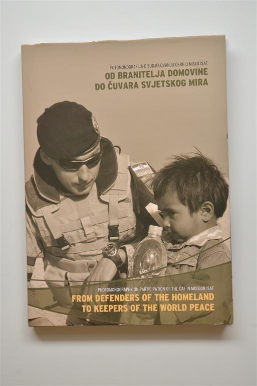 Fotomonografija - o sudjelovanju OSRH u misiji ISAF . Od branitelja do čuvara svjetskog mira